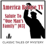 America Before TV - Salute To ''One Man's Family'' [03] by  Classic Tales of Mystery audiobook