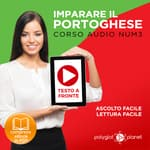Imparare il Portoghese - Lettura Facile - Ascolto Facile - Testo a Fronte: Portoghese Corso Audio Num.3 [Learn Portuguese - Easy Reader - Easy Audio] by  Polyglot Planet audiobook
