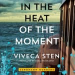 In the Heat of the Moment by  Viveca Sten audiobook