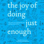 The Joy of Doing Just Enough by  Jennifer McCartney audiobook