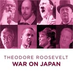 World's Greatest Speeches War on Japan by  Theodore Roosevelt audiobook