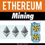 Ethereum Mining by  Michael Scott audiobook