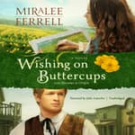 Wishing on Buttercups by  Miralee Ferrell audiobook