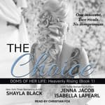 The Choice by  Isabella LaPearl audiobook