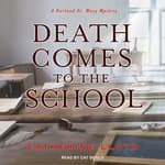 Death Comes to the School by  Catherine Lloyd audiobook