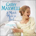 A Match Made in Bed by  Cathy Maxwell audiobook