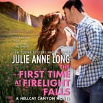 The First Time at Firelight Falls by  Julie Anne Long audiobook