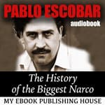 Pablo Escobar by  My Ebook Publishing House audiobook