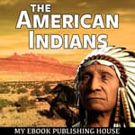 The American Indians by  My Ebook Publishing House audiobook
