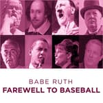 Babe Ruth Farewell to Baseball by  Babe Ruth audiobook