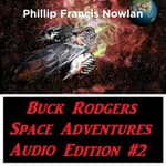 Buck Rodgers Space Adventures Audio Edition 02 by  Phillip Francis Nowlan audiobook