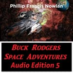 Buck Rodgers Space Adventures Audio Edition 05 by  Phillip Francis Nowlan audiobook