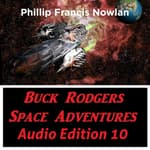 Buck Rodgers Space Adventures Audio Edition 10 by  Phillip Francis Nowlan audiobook
