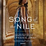 Song of the Nile by  Stephanie Dray audiobook