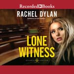 Lone Witness by  Rachel Dylan audiobook
