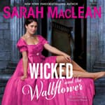 Wicked and the Wallflower by  Sarah MacLean audiobook