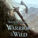 Warrior of the Wild by  Tricia Levenseller audiobook