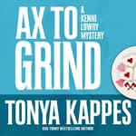 Ax to Grind by  Tonya Kappes audiobook