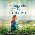 The Secrets of the Tea Garden by  Janet MacLeod Trotter audiobook