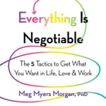Everything Is Negotiable by  Meg Myers Morgan audiobook