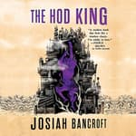 The Hod King by  Josiah Bancroft audiobook