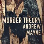Murder Theory by  Andrew Mayne audiobook
