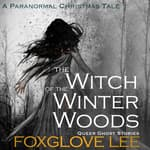 The Witch of the Winter Woods by  Foxglove Lee audiobook