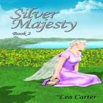 Silver Majesty by  Lea Carter audiobook