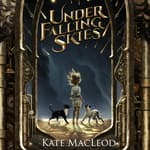 Under Falling Skies by  Kate MacLeod audiobook