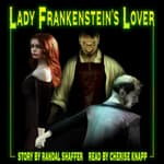 Lady Frankenstein's Lover by  Randal Schaffer audiobook