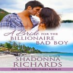 A Bride for the Billionaire Bad Boy (The Romero Brothers, Book 2) by  Shadonna Richards audiobook