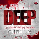 Deep by  C. N. Phillips audiobook