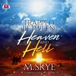 Trapped between Heaven and Hell by  M. Skye audiobook