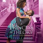 A Princess in Theory by  Alyssa Cole audiobook