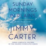 Sunday Mornings in Plains Collection by  Jimmy Carter audiobook