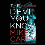 The Devil You Know by  Mike Carey audiobook