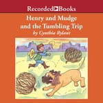 Henry and Mudge and the Tumbling Trip by  Cynthia Rylant audiobook