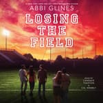 Losing the Field by  Abbi Glines audiobook
