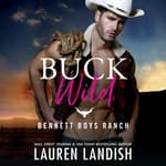 Buck Wild by  Lauren Landish audiobook