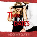 Three Blind Dates (The Dating by Numbers Series Book 1) by  Meghan Quinn audiobook