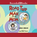 Road Trip with Max and His Mom by  Linda Urban audiobook