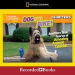 National Geographic Kids Chapters: Dog on a Bike by  Moira Rose Donohue audiobook