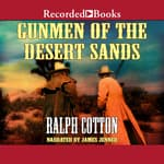 Gunmen of the Desert Sands by  Ralph Cotton audiobook