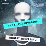The Silent Invaders by  Robert Silverberg audiobook