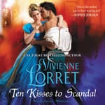 Ten Kisses to Scandal by  Vivienne Lorret audiobook