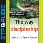 The Way of Discipleship by  Zacharias Tanee Fomum audiobook