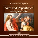 Faith and Repentance Inseparable by  Charles Spurgeon audiobook