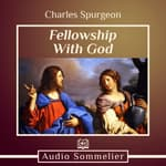 Fellowship With God by  Charles Spurgeon audiobook