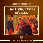 The Faithfulness of Jesus by  Charles Spurgeon audiobook
