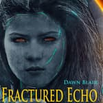 Fractured Echo by  Dawn Blair audiobook